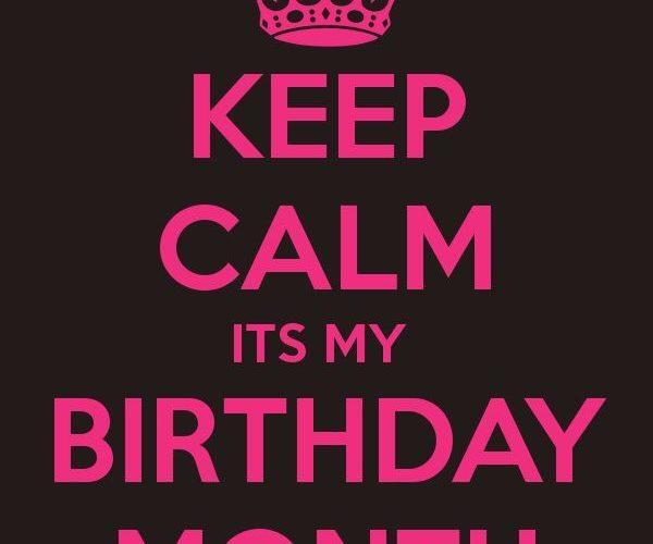 Yay! My Birthday Month!!